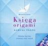 Księga origami Składaj kartkę, rozwijaj swój umysł Tsang Samuel