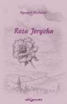 Róża Jerycha Michalski Ryszard