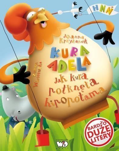 Jak kura połknęła hipopotama Krzyżanek Joanna