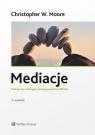 Mediacje Praktyczne strategie rozwiązywania konfliktów