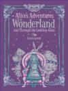 Alice's Adventures in Wonderland : and, Through the Looking Glass Lewis Carroll