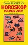 Horoskop 2007. Sekrety zodiaku  Harklay David