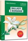 Ballady i romanse wydanie z opracowaniem i streszczeniem Adam Mickiewicz
