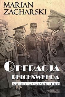 Operacja Reichswehra. Zacharski Marian