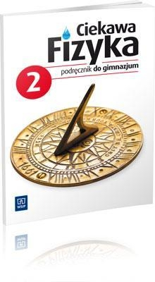 Ciekawa fizyka 2 Podręcznik Poznańska Jadwiga, Rowińska Maria, Zając Elżbieta