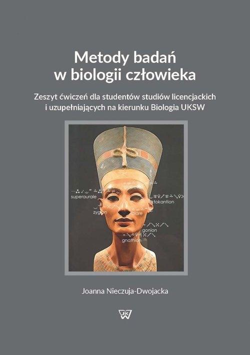 Metody badań w biologii człowieka Nieczuja-Dwojacka Joanna