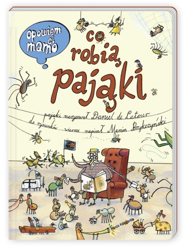Opowiem ci, mamo, co robią pająki Latour Daniel, Bryczyński Marcin