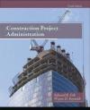 Construction Project Administration Edward Ray Fisk, Wayne Reynolds