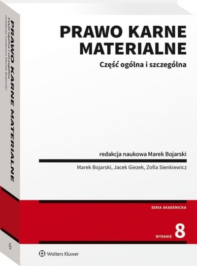 Prawo karne materialne. Część ogólna i szczególna (NEX-0356) Bojarski Marek, Giezek Jacek, Sienkiewicz Zofia