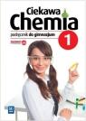 Chemia GIM 1 Ciekawa chemia Podr. WSIP
