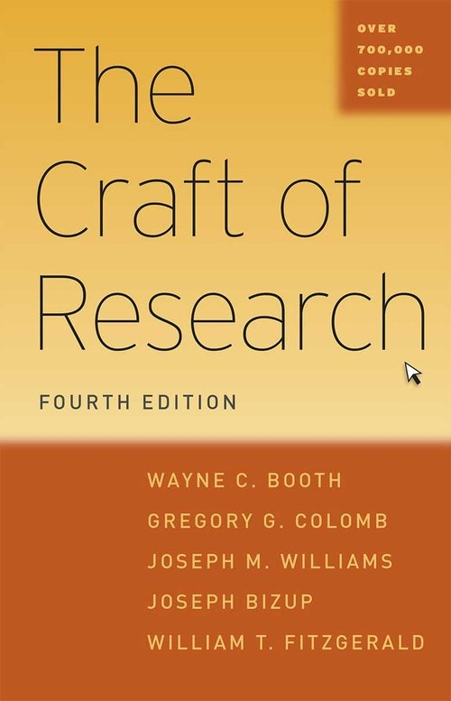 Craft of Research Booth Wayne C., Colomb Gregory G., Williams Joseph M., Bizup Joseph, FitzGerald William T.