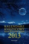 Kalendarz księżycowy Rady na każdy dzień 2013