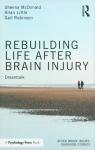 Rebuilding Life after Brain Injury Dreamtalk McDonald Sheena, Little Allan, Robinson Gail