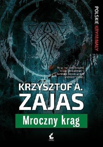 Mroczny krąg Zajas Krzysztof A.