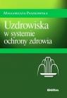 Uzdrowiska w systemie ochrony zdrowia Paszkowska Małgorzata