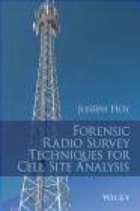 Forensic Radio Survey Techniques for Cell Site Analysis Joseph Hoy