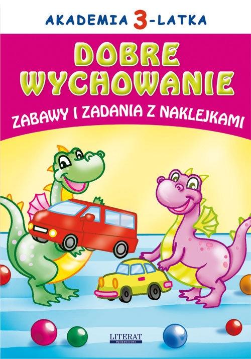 Akademia 3-latka Dobre wychowanie Zabawy i zadania z naklejkami Paruszewska Joanna