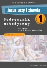 Jezus uczy i zbawia 1 Podręcznik metodyczny
