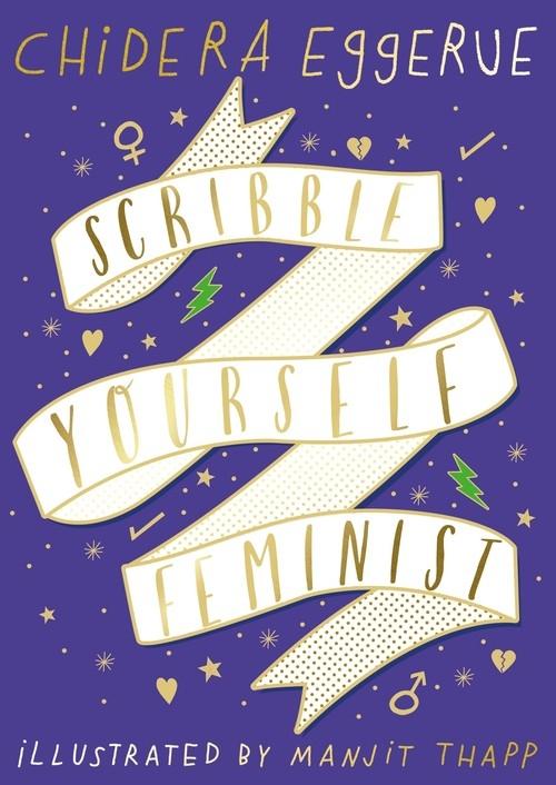 Scribble Yourself Feminist Eggerue Chidera