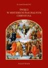 Święci w misterium paschalnym Chrystusa Ks. Jacek Nowak SAC