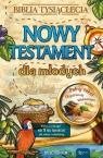 Nowy Testament dla młodych Praca zbiorowa