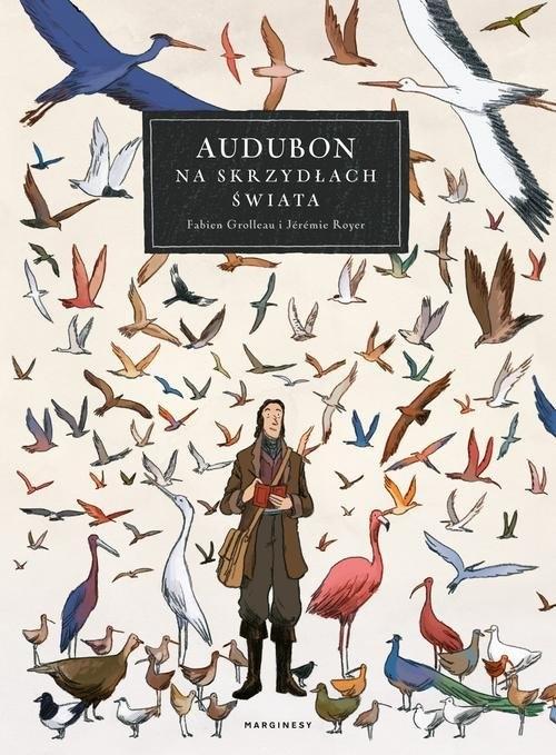 Audubon Na skrzydłach świata Grolleau Fabien, Royer Jérémie