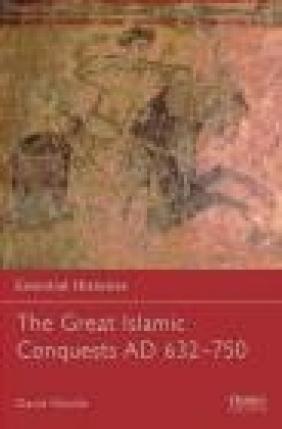 Great Islamic Conquests AD 632-750 (E.H.#71)
