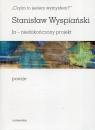 Czyim to jestem wymysłem Ja niedokończony projekt poezje Wyspiański Stanisław