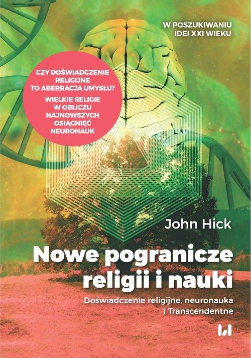 Nowe pogranicze religii i nauki Hick John