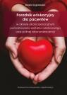 Poradnik edukacyjny dla pacjentów w okresie okołooperacyjnym pomostowania aortalno-wieńcowego oraz p