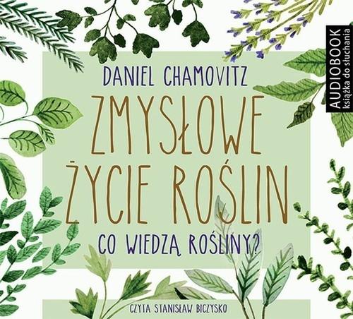 Zmysłowe życie roślin  (Audiobook) Chamovitz Daniel