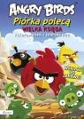 Angry Birds Piórka polecą Wielka księga kolorowanek i łamigłówek