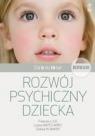 Rozwój psychiczny dziecka od 0 do 10 lat (wyd. 2018)
