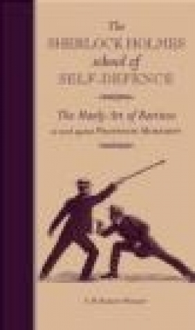 The Sherlock Holmes School of Self-defence E. W. Barton-Wright