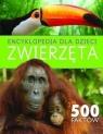 Encyklopedia dla dzieci. Zwierząta. 500 faktów