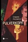 Pulverkopf Pasewicz Edward