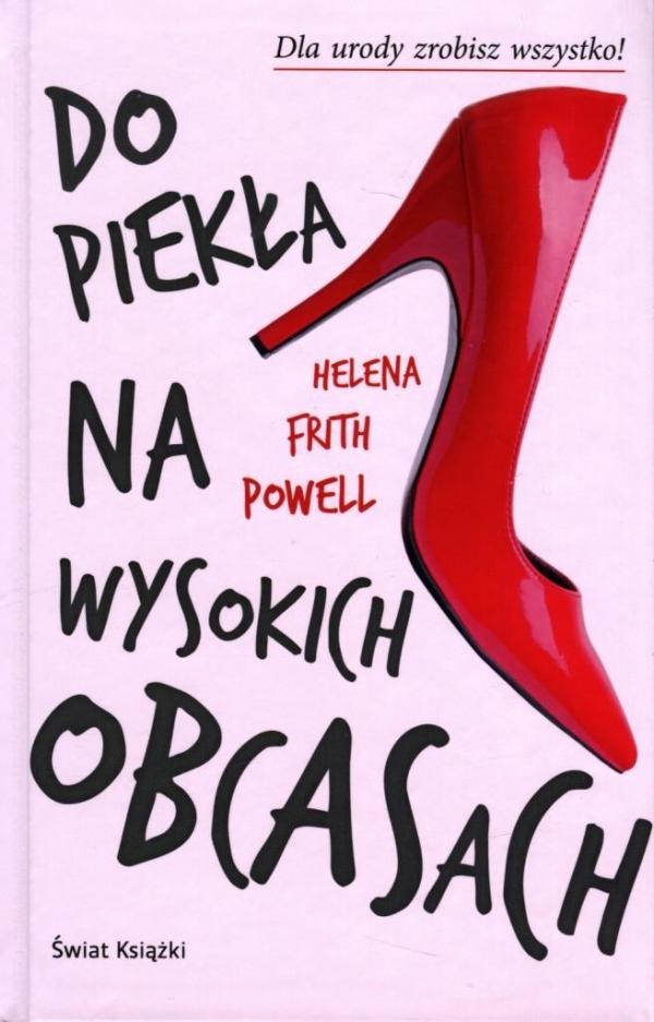 Do piekła na wysokich obcasach (OT) Helena Frith Powell