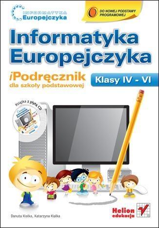 Informatyka Europejczyka 4-6 iPodręcznik z płytą CD (Uszkodzona okładka) Kiałka Danuta, Kiałka Katarzyna