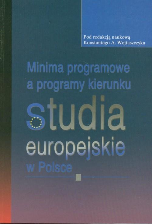 Minima programowe a programy kierunku studia europejskie w Polsce Wojtaszczyk Konstanty A.