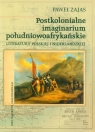 Postkolonialne imaginarium południowoafrykańskie literatury polskiej i Zajas Paweł