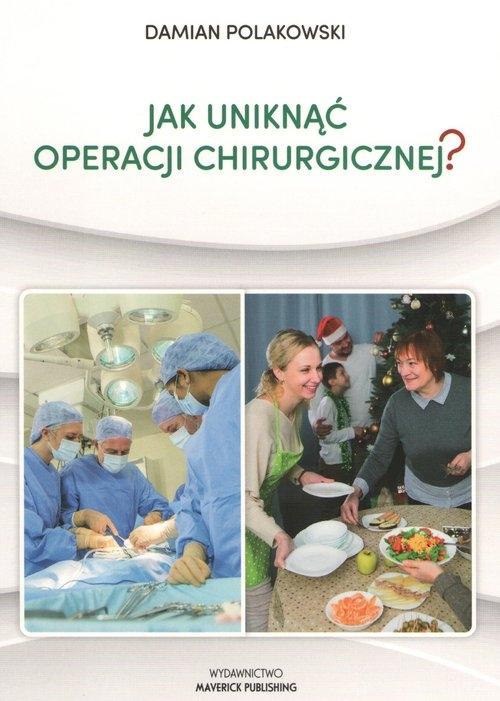 Jak uniknąć operacji chirurgicznej Polakowski Damian