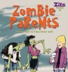 Zombie Parents: And Other Hopes for a More Perfect World Jerry Scott, Jim Borgman