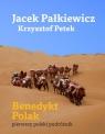 Benedykt Polak pierwszy polski podróżnik Pałkiewicz Jacek, Petek Krzysztof