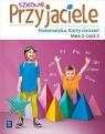 Szkolni przyjaciele. Matematyka. Karty ćwiczeń. Klasa 3. Część 2. Edukacja Aniela Chankowska, Kamila Łyczek