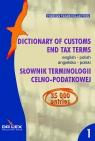 Angielsko-polski słownik terminilogii celno-podatkowej. Tom 1 Dictionary Kapusta Piotr, Chowaniec Magdalena