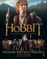 Hobbit Niezwykła podróż Filmowe postacie i miejsca