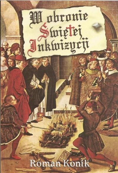 W obronie Świętej Inkwizycji Roman Konik