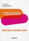 Farmakologia w zadaniach Receptura i postacie leków