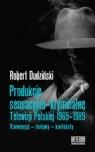 Produkcje sensacyjno-kryminalne Telewizji Polskiej 1965-1989. Konwencje - motywy Dudziński Robert
