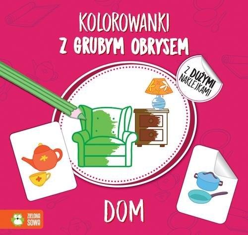 Kolorowanki z grubym obrysem  Dom (Uszkodzona okładka) Agnieszka Matz